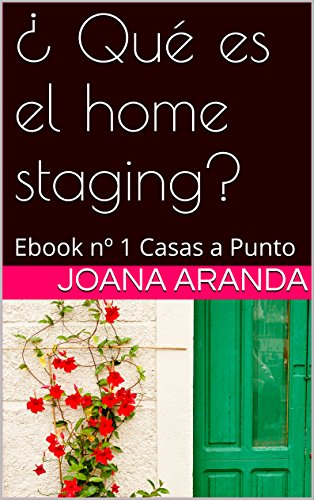 ¿ Qué es el home staging?: Ebook nº 1 Casas a Punto (Ebook  Casas a Punto Home staging) (Spanish Edition)