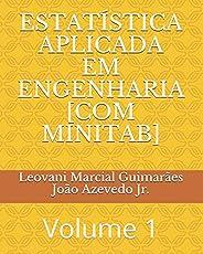 Estatística Aplicada Em Engenharia [com Minitab]: Volume 1
