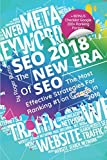 SEO 2018 - The New Era Of SEO: The Most Effective Strategies For Ranking #1 on Google in 2018 (The New Era of Internet Marketing, Band 1)