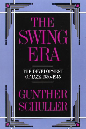 The Swing Era: The Development of Jazz, 1930-1945 (The History of Jazz) (Swing History Jazz)