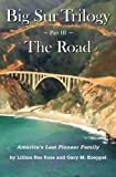 Big Sur Trilogy - Part III - the Road, Lillian Ross and Gary Koeppel, 1467950084