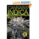 Cannabis Indica: The Essential Guide to the World's Finest Marijuana Strains