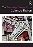 The Routledge Companion to Science Fiction, , 0415453798