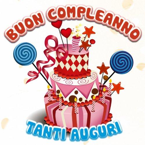 Favoloso Tanti auguri a te (Suoneria per cellulari) by Buon Compleanno  UO63