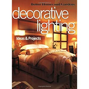 Decorative Lighting Ideas & Projects (Better Homes & Gardens)