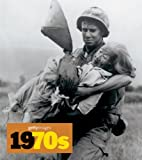 1970s: Decades of the 20th Century (Getty Images) (English, German and French Edition)