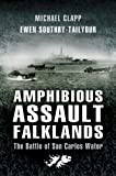 Front cover for the book Amphibious Assault Falklands: The Battle of San Carlos Water by Michael Clapp