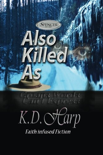 Read Online Also Killed As (Large Print): (Groans Words Can't Express) (Fighting for the Heart of Spencer) (Volume 3) PDF