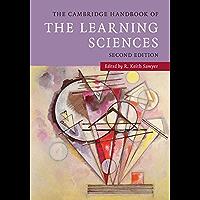 The Cambridge Handbook of the Learning Sciences (Cambridge Handbooks in Psychology) (English Edition)
