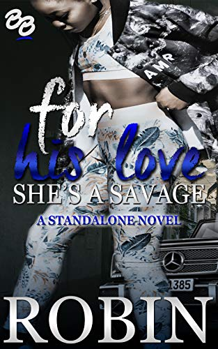 For His Love She's a Savage: A Standalone Novel
