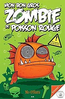 Mon bon gros zombie de poisson rouge french for Gros poisson rouge