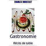 Gastronomie: Récits de table (French Edition)