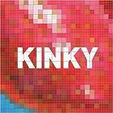 Kinky- Kinky
