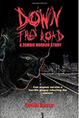 Down the Road: A Zombie Horror Story (Special Edition) Paperback