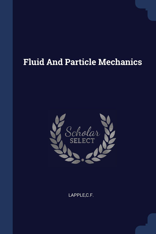 Download Fluid And Particle Mechanics PDF