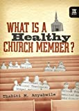 What Is a Healthy Church Member? (IX Marks)