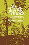 img - for The Lord's Woods: The Passing of an American Woodland book / textbook / text book