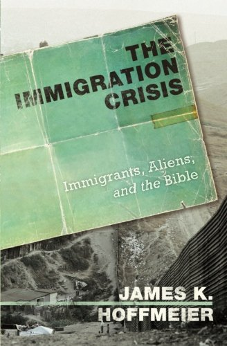 Image of The Immigration Crisis: Immigrants, Aliens, and the Bible