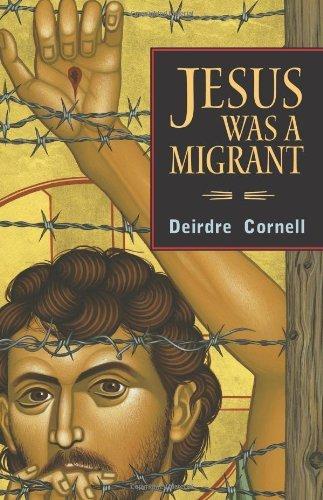 By Deirdre Cornell Jesus was a Migrant [Paperback] pdf epub