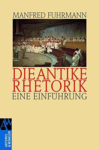 Die antike Rhetorik: Eine Einführung