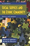 img - for Social Services and the Ethnic Community: History and Analysis book / textbook / text book