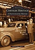 Chrysler Heritage: A Photographic History (Images of Motoring: Michigan)