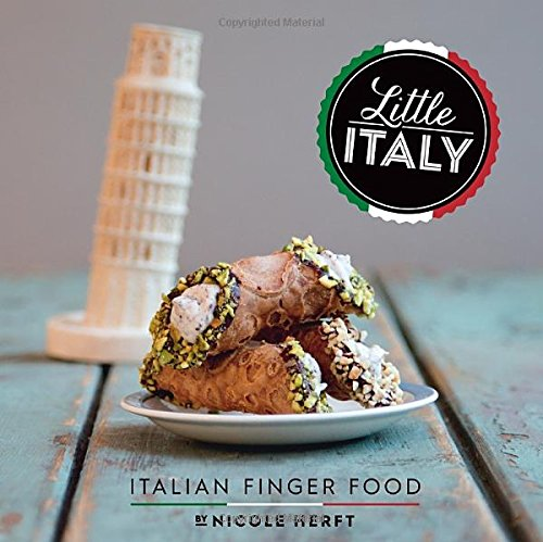 Little Italy: Italian Finger Food by Nicole Herft