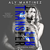 Transfer: The Retrieval Duet, Book 2 | Aly Martinez