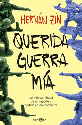 Querida guerra mía (Spanish Edition)