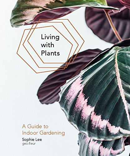 """""""Living with Plants - A Guide to Indoor Gardening"""" av Sophie Lee"""