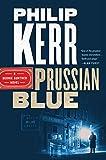 Prussian Blue (A Bernie Gunther Novel, Band 12)