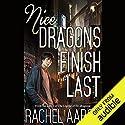 Nice Dragons Finish Last: Heartstrikers, Book 1 Hörbuch von Rachel Aaron Gesprochen von: Vikas Adam