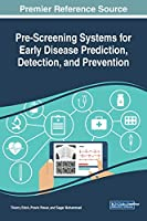 Pre-Screening Systems for Early Disease Prediction, Detection, and Prevention Front Cover