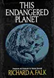 This Endangered Planet, Richard A. Falk, 0394461789