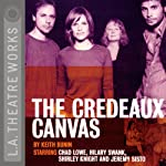 The Credeaux Canvas (Dramatization) | Keith Bunin