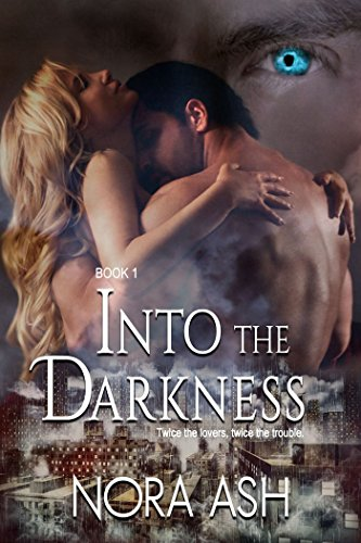 Into the Darkness: Paranormal Menage Romance by [Ash, Nora]