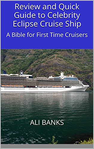 review-and-quick-guide-to-celebrity-eclipse-cruise-ship-a-bible-for-first-time-cruisers