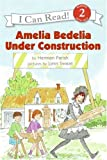 Amelia Bedelia under Construction, Herman Parish, 0060843462