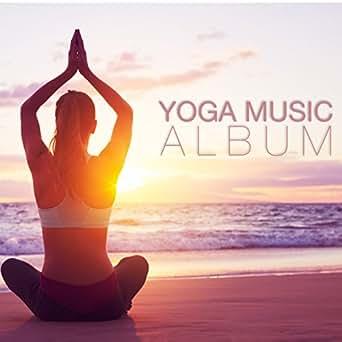 Amazon.com: Yoga Music Album: Various artists: MP3 Downloads