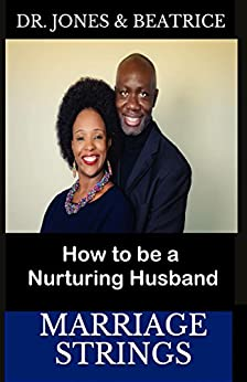 Marriage Strings: How to be a Nurturing Husband by [Lukose, Dr Jones, Lukose, Dr Beatrice]