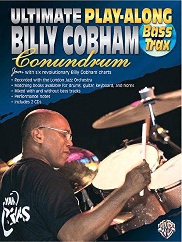 Download Ultimate Play-Along Bass Trax Billy Cobham Conundrum: Jam with Six Revolutionary Billy Cobham Charts, Book & 2 CDs PDF