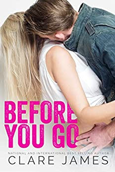 Before You Go  (Impossible Love Series 1) by [James, Clare]
