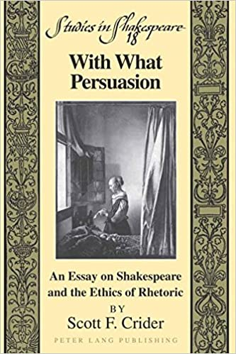 With What Persuasion An Essay On Shakespeare And The