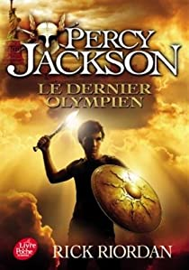 Percy Jackson, Tome 5 : le Dernier Olympien par Riordan