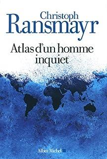 Atlas d'un homme inquiet, Ransmayr, Christoph
