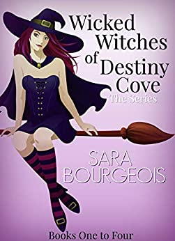 Wicked Witches Of Destiny Cove by Sara Bourgeois ebook deal