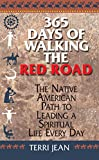 365 Days Of Walking The Red Road: The Native