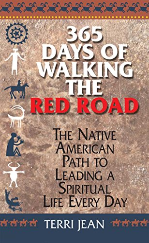 365 days of walking the red road the native american path to 365 days of walking the red road the native american path to leading a spiritual fandeluxe Images