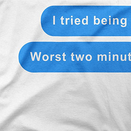 I Tried Being Normal Once Worst Two Minutes Of My Life Femme T-shirt