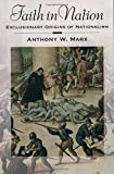 img - for Faith in Nation: Exclusionary Origins of Nationalism by Anthony W. Marx (2005-04-21) book / textbook / text book